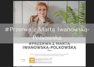 #Przerwa zMartą Iwanowską-Polkowską