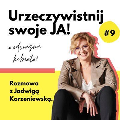 JA.Kobieta#09_Jak zmieniać nawyki bezzadyszki. Rozmowa zJadwigą Korzeniewską