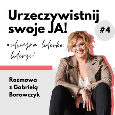 """JA.Lider#04_Kiedy lider wyrusza w""""podróż bohatera""""! Rozmowa zGabrielą Borowczyk"""