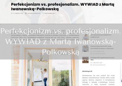Perfekcjonizm vs. profesjonalizm. WYWIAD zMartą Iwanowską-Polkowską