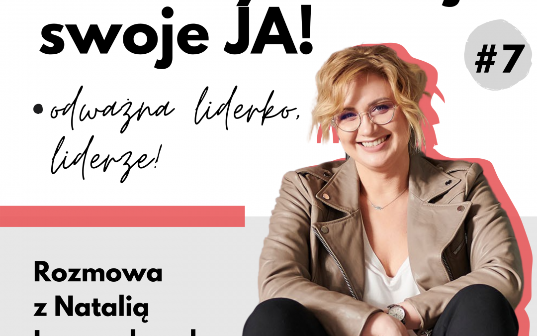 JA.Lider#7_Jak być liderką, pionierką imamą? Rozmowa zNatalią Lewandowską.